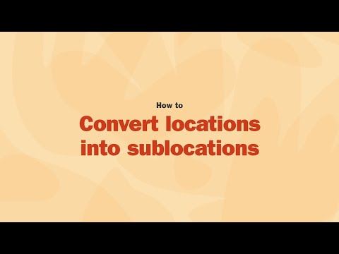 How to: Convert Locations into Sublocations